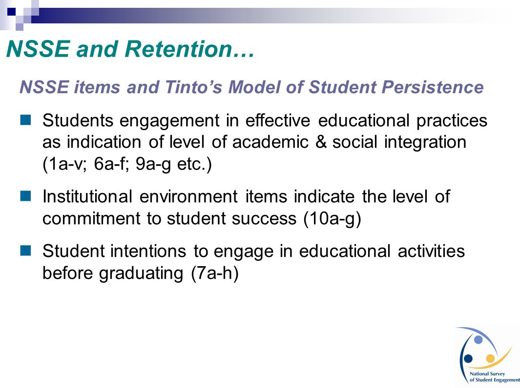 NSSE and Retention… NSSE items and Tinto's Model of Student Persistence.