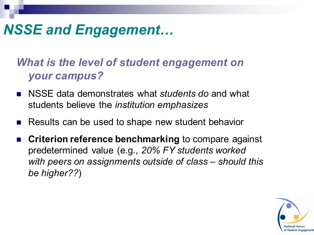 NSSE and Engagement… What is the level of student engagement on your campus