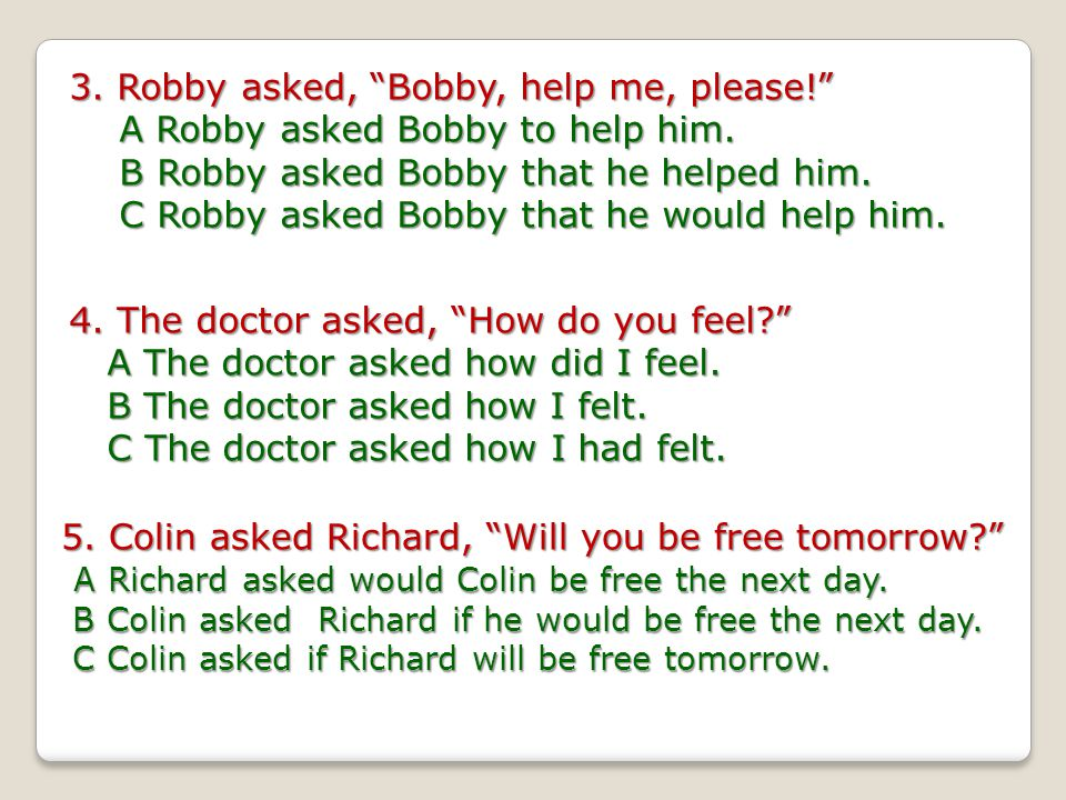 3. Robby asked, Bobby, help me, please!