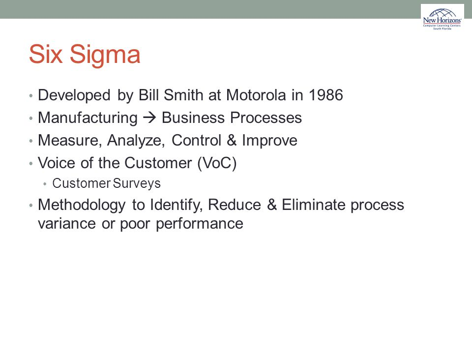 Six Sigma Developed by Bill Smith at Motorola in 1986