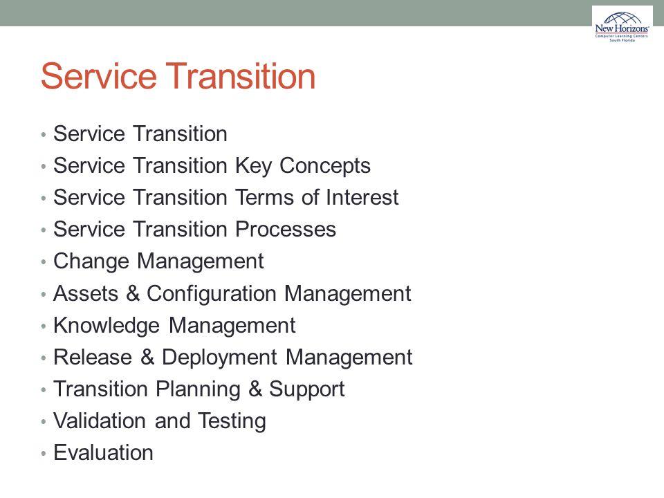 Service Transition Service Transition Service Transition Key Concepts