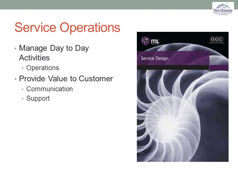 Service Operations Manage Day to Day Activities
