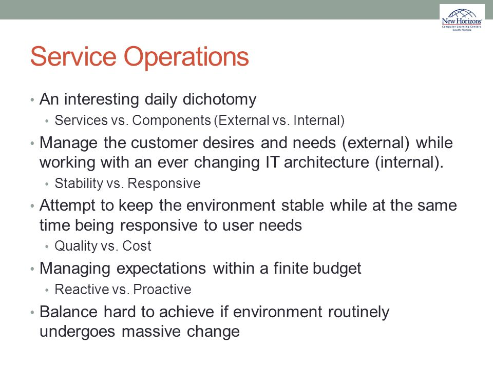 Service Operations An interesting daily dichotomy