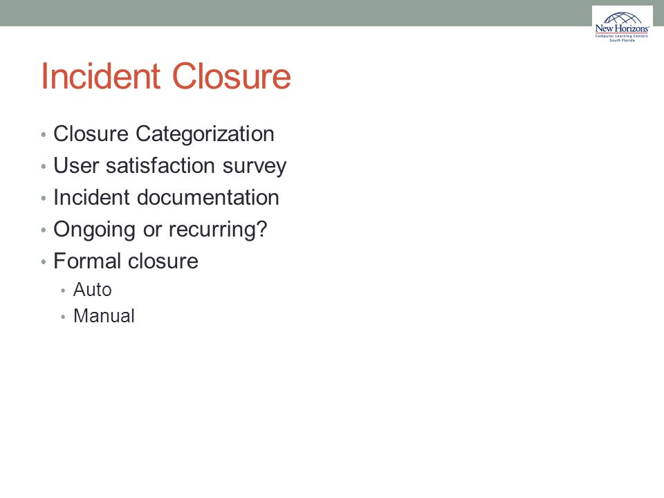 Incident Closure Closure Categorization User satisfaction survey