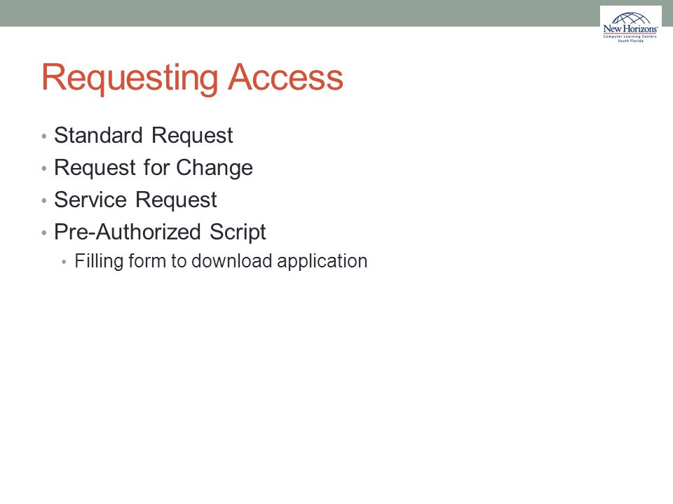 Requesting Access Standard Request Request for Change Service Request