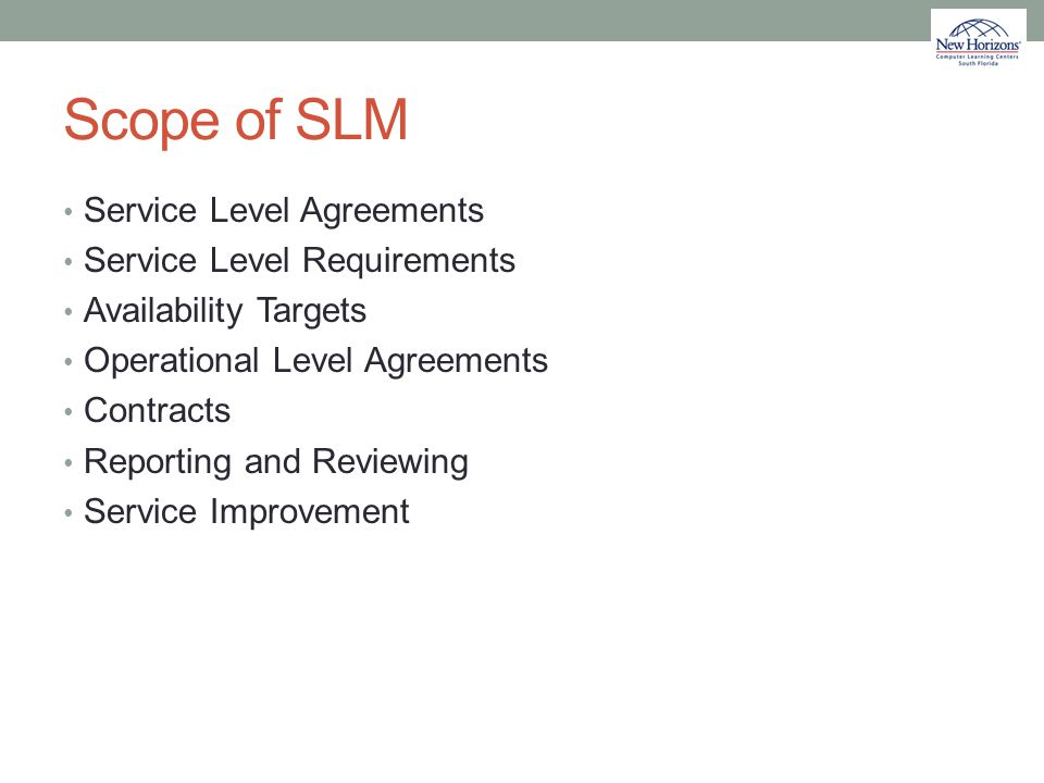 Scope of SLM Service Level Agreements Service Level Requirements