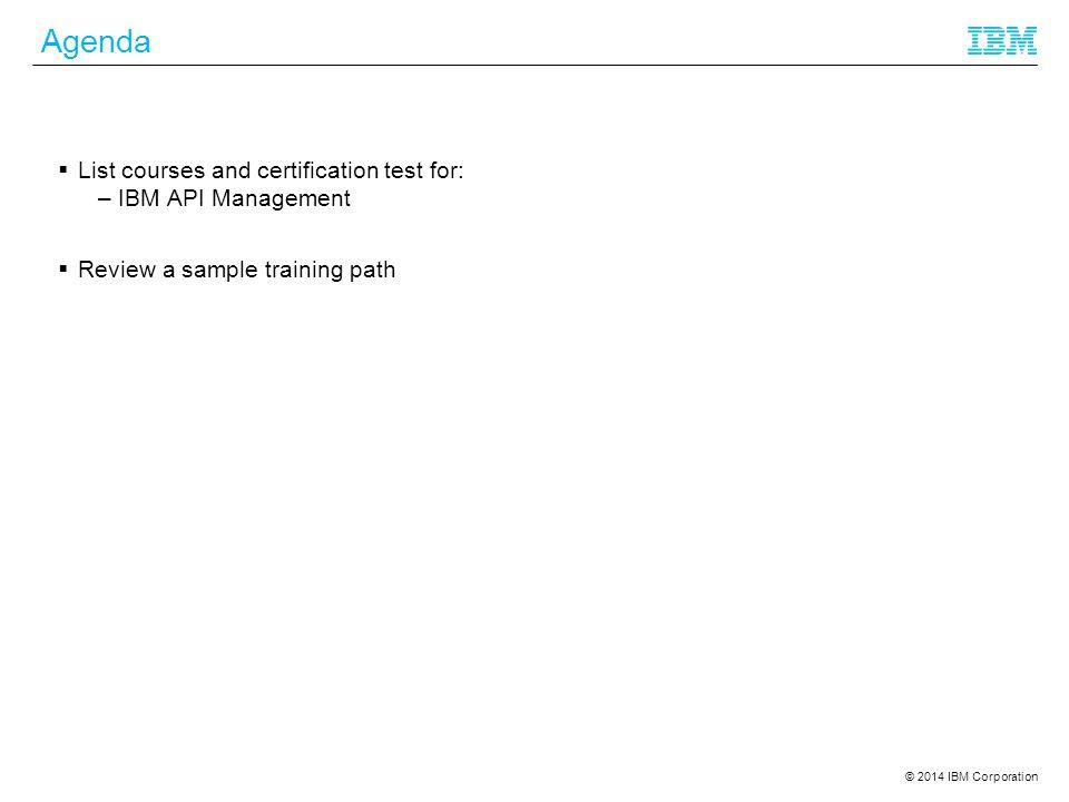 Agenda List courses and certification test for: IBM API Management