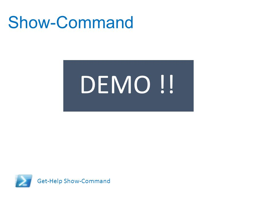 Show-Command DEMO !! Get-Help Show-Command