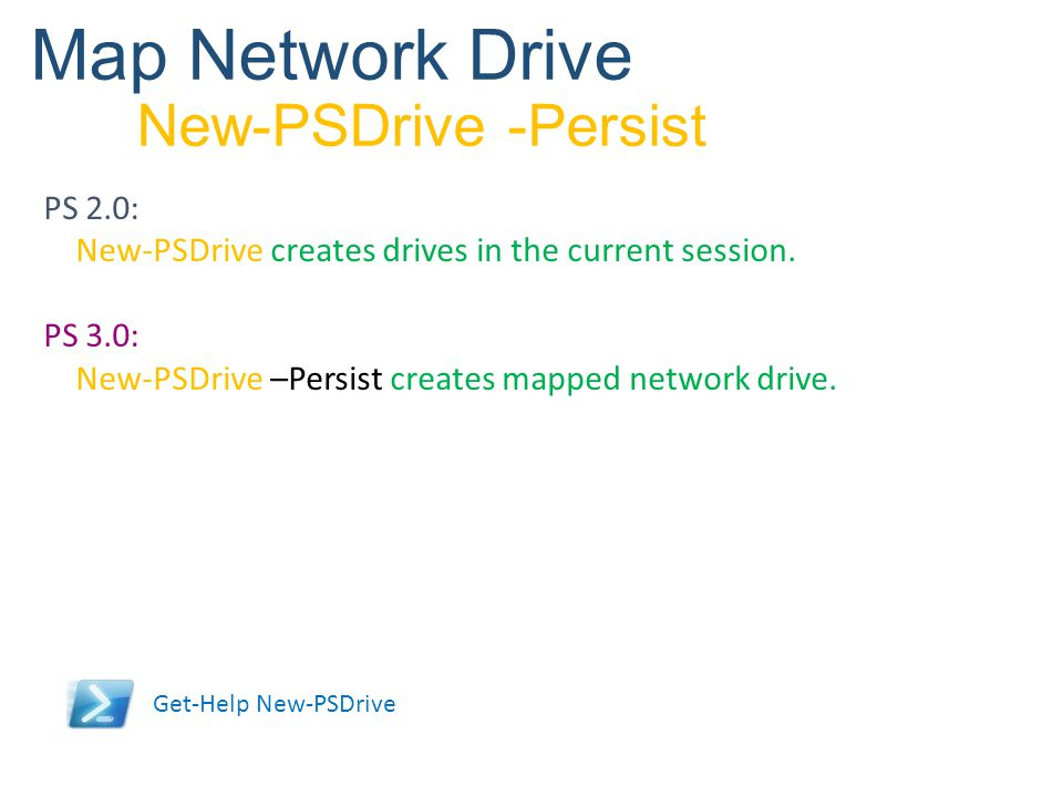 Map Network Drive New-PSDrive -Persist