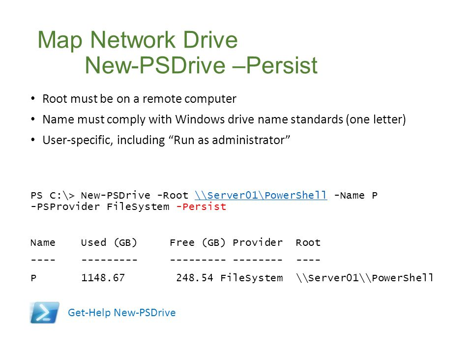 Map Network Drive New-PSDrive –Persist