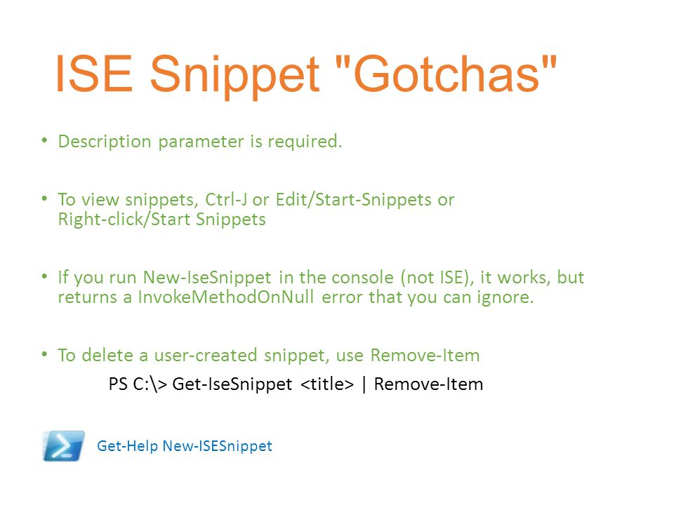 ISE Snippet Gotchas Description parameter is required.