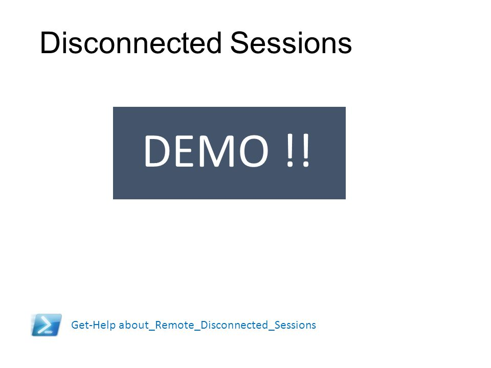 Disconnected Sessions