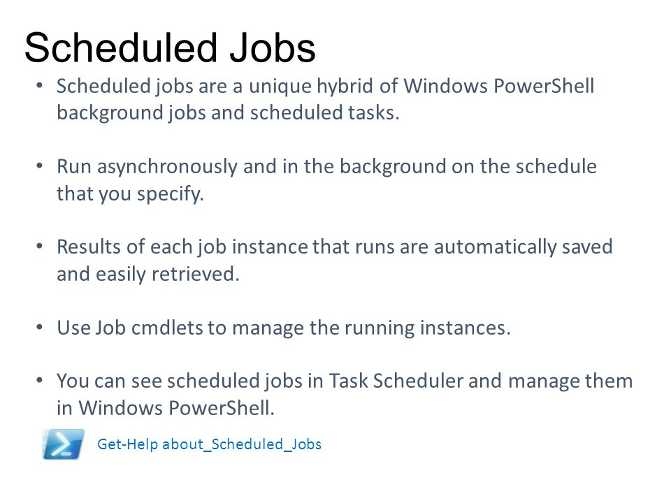 Scheduled Jobs Don't exceed the IdleTimeout. Set the BufferMode carefully.