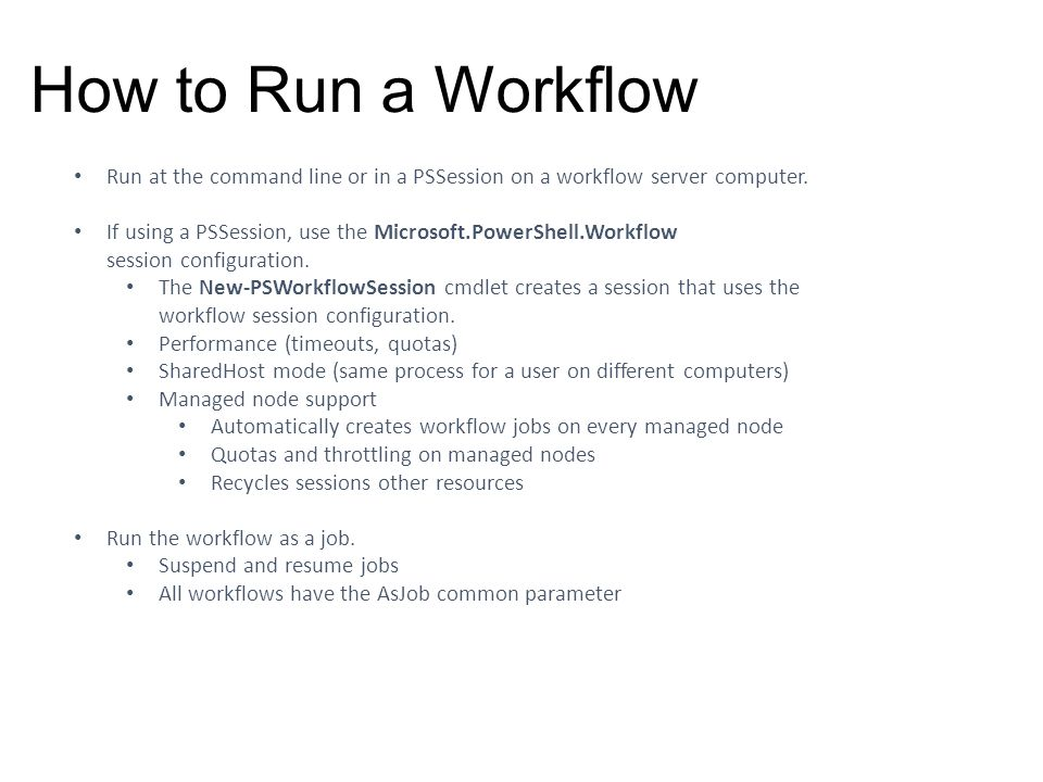 How to Run a Workflow Run at the command line or in a PSSession on a workflow server computer.