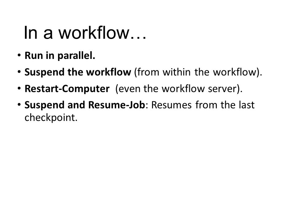 In a workflow… Run in parallel.