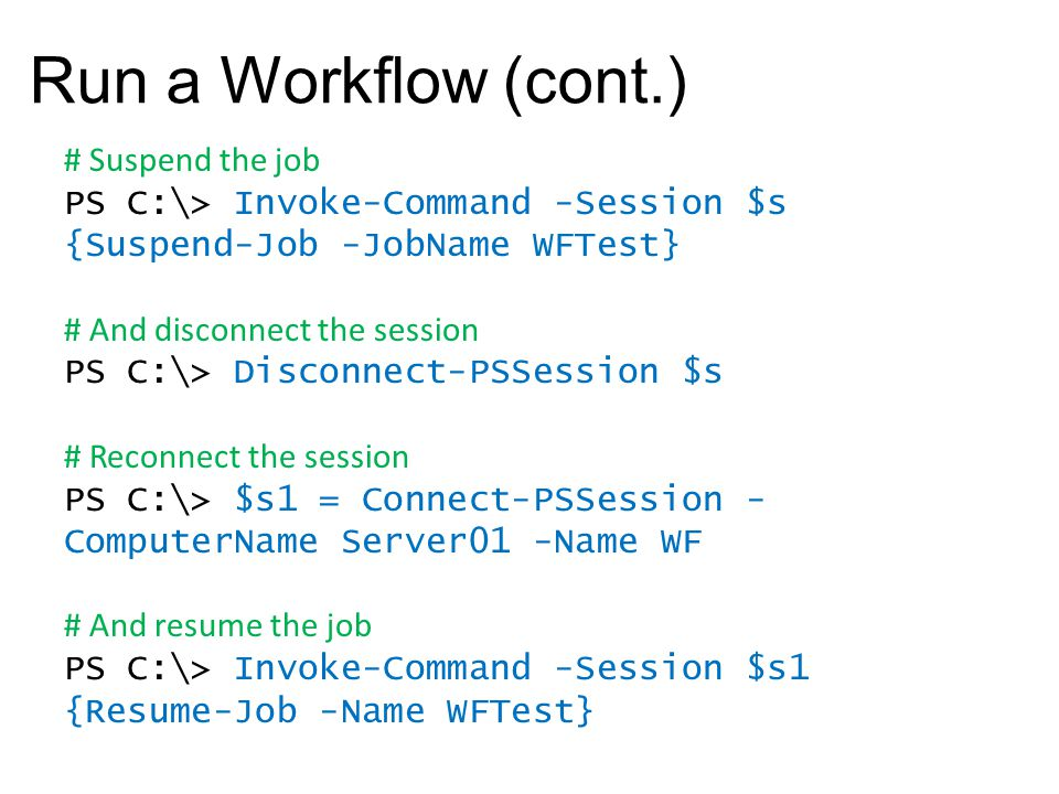 Run a Workflow (cont.) # Suspend the job