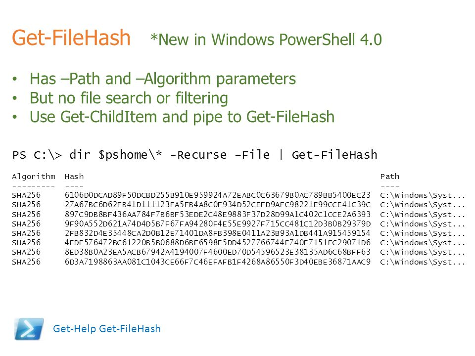 Get-FileHash *New in Windows PowerShell 4.0