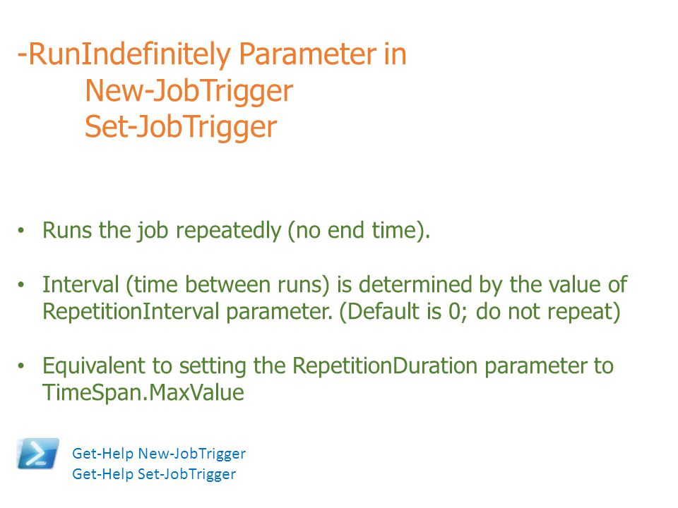 -RunIndefinitely Parameter in New-JobTrigger Set-JobTrigger
