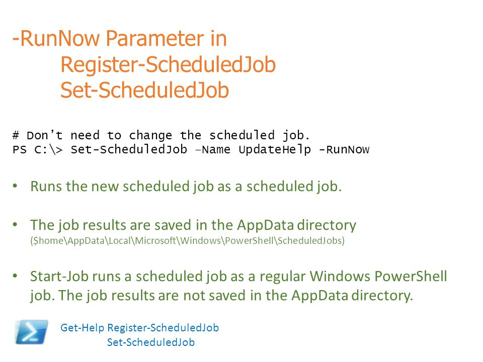 Register-ScheduledJob Set-ScheduledJob
