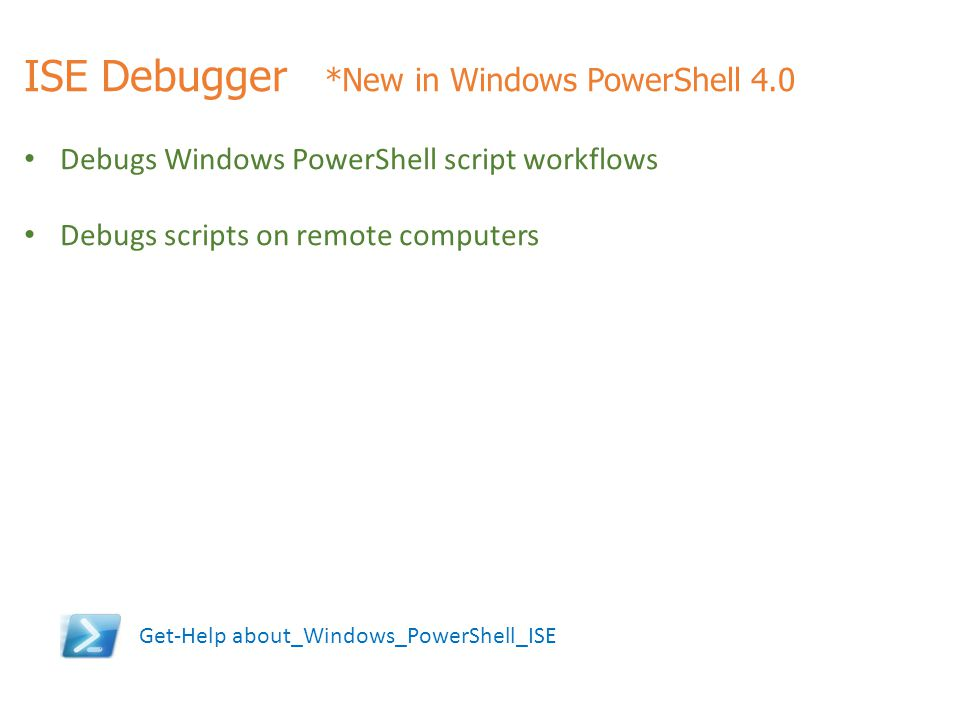 ISE Debugger *New in Windows PowerShell 4.0