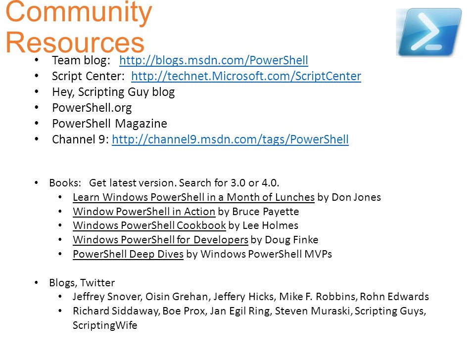 Community Resources Team blog: http://blogs.msdn.com/PowerShell