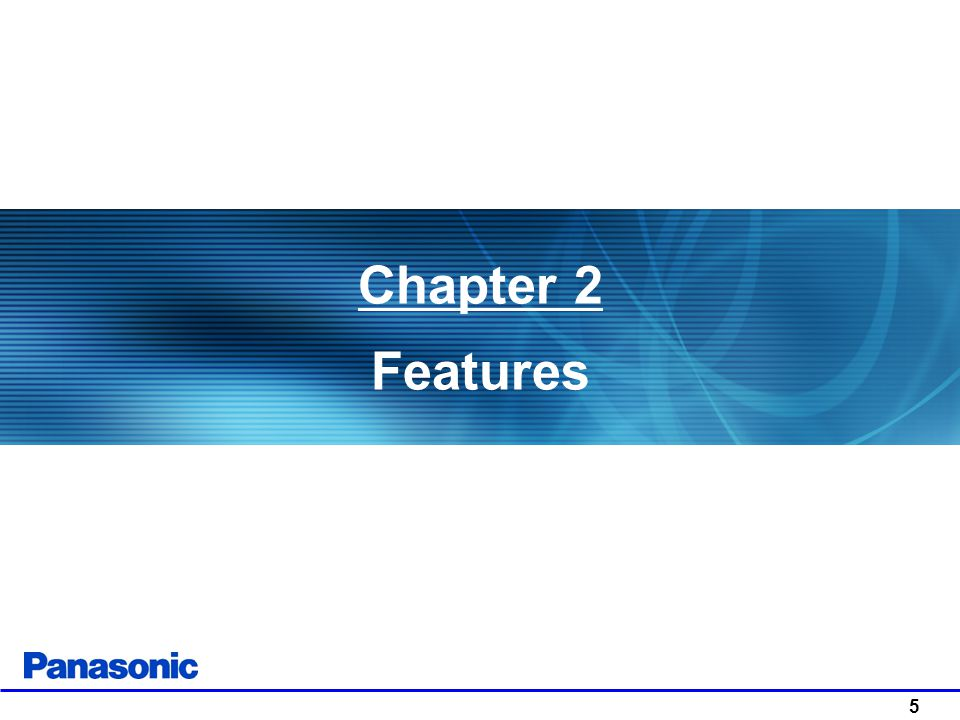 Chapter 2 Features 5