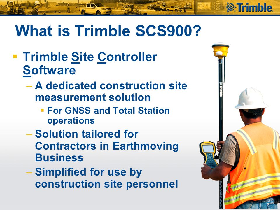What is Trimble SCS900 Trimble Site Controller Software