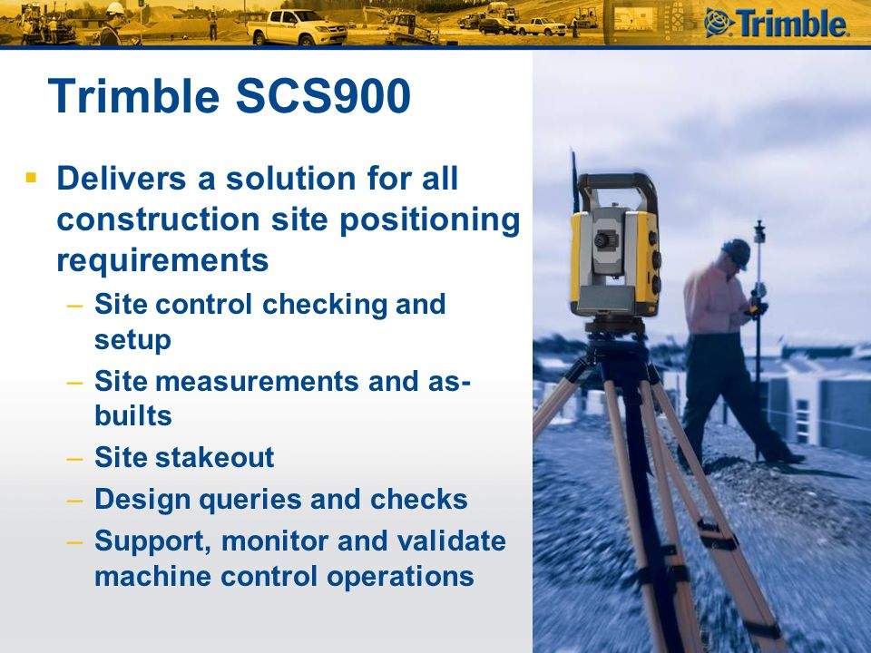 Trimble SCS900 Delivers a solution for all construction site positioning requirements. Site control checking and setup.