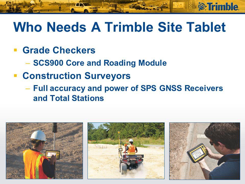 Who Needs A Trimble Site Tablet
