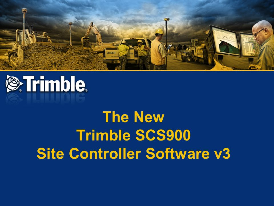The New Trimble SCS900 Site Controller Software v3