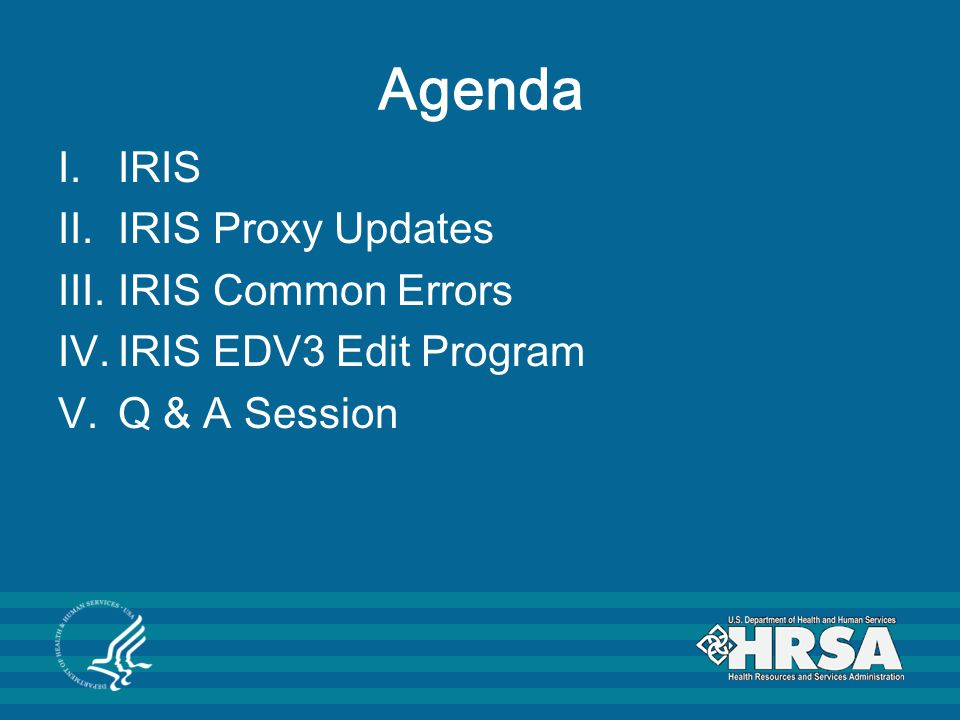 Agenda IRIS IRIS Proxy Updates IRIS Common Errors