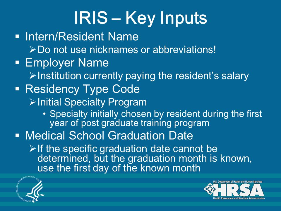 IRIS – Key Inputs Intern/Resident Name Employer Name