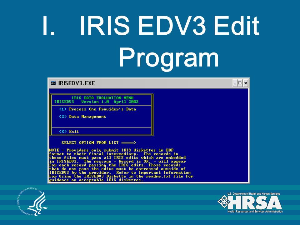 IRIS EDV3 Edit Program CHGME Payment Program 2009 Workshop