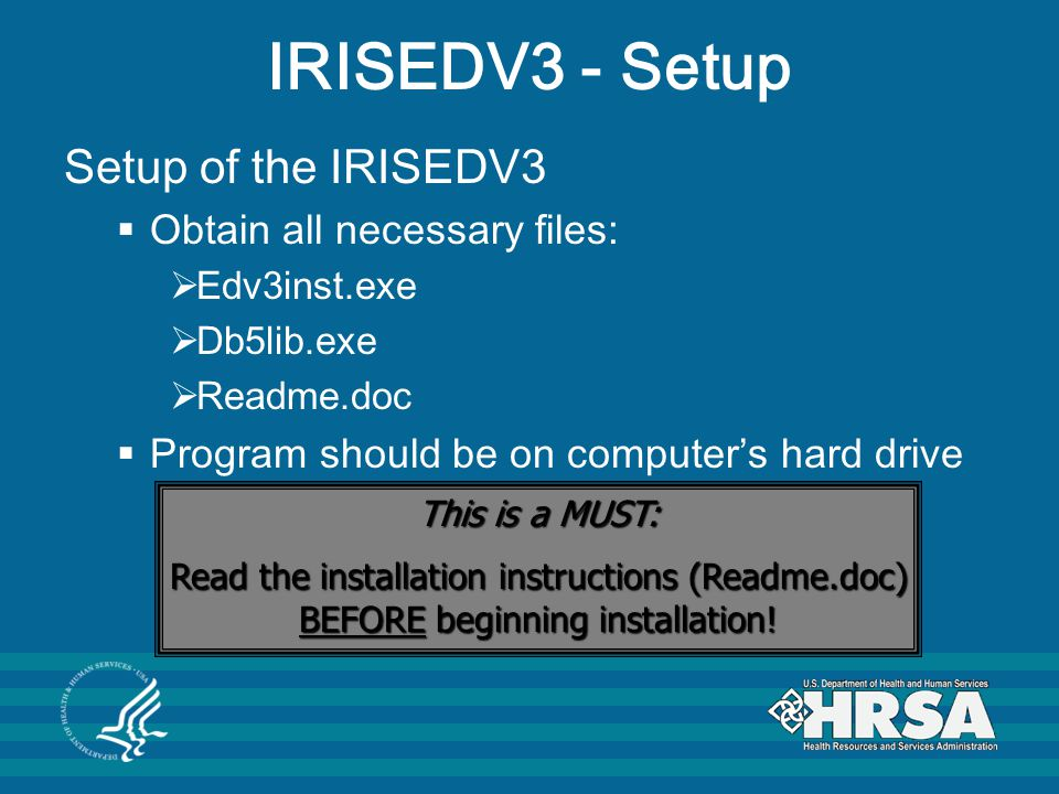 IRISEDV3 - Setup Setup of the IRISEDV3 Obtain all necessary files: