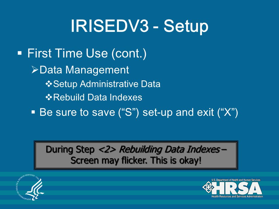 IRISEDV3 - Setup First Time Use (cont.) Data Management