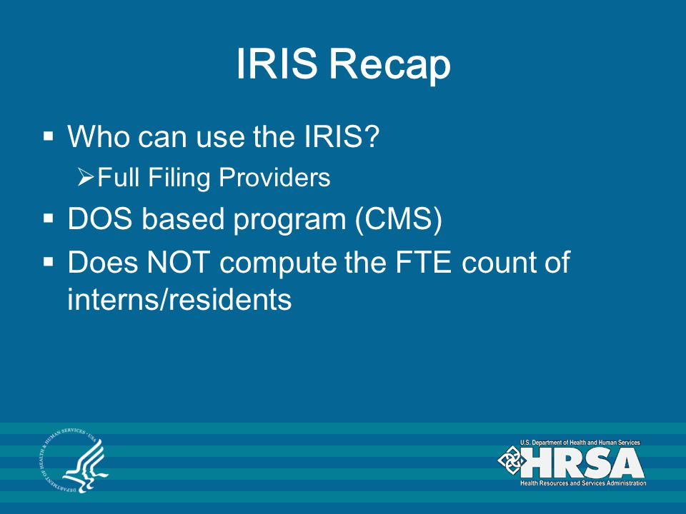 IRIS Recap Who can use the IRIS DOS based program (CMS)