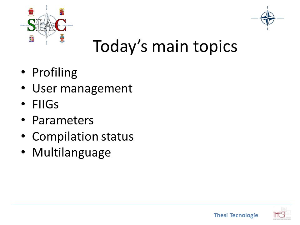 Today's main topics Profiling User management FIIGs Parameters