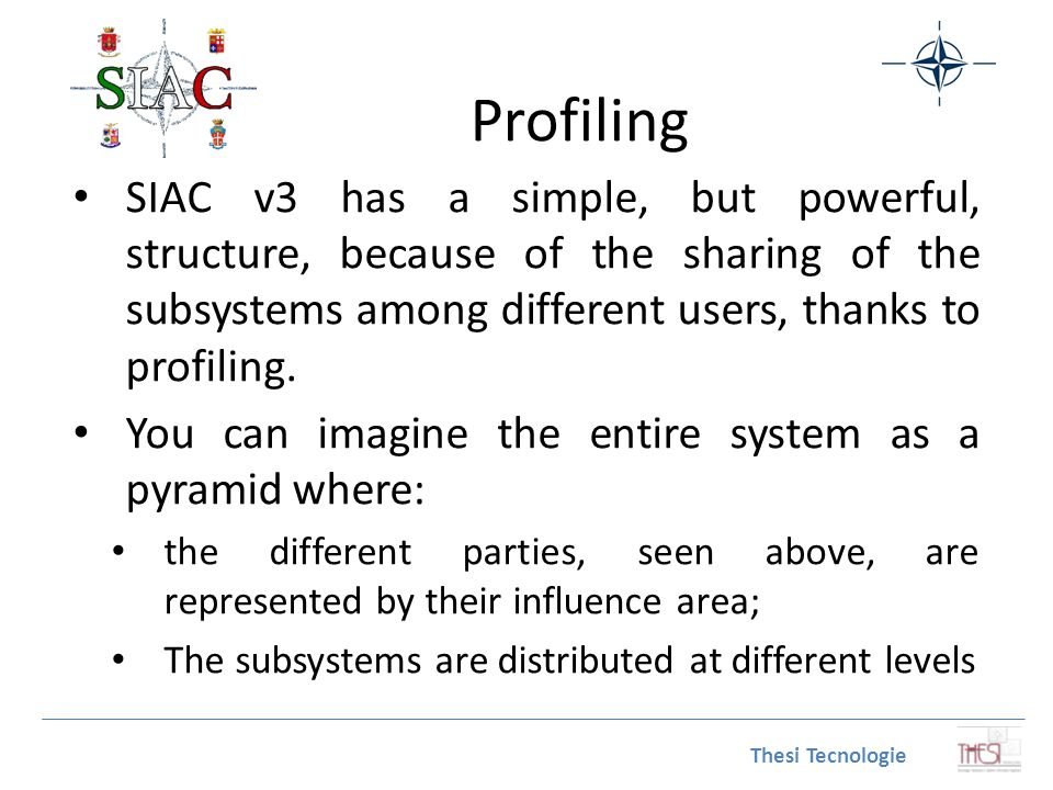 Profiling SIAC v3 has a simple, but powerful, structure, because of the sharing of the subsystems among different users, thanks to profiling.