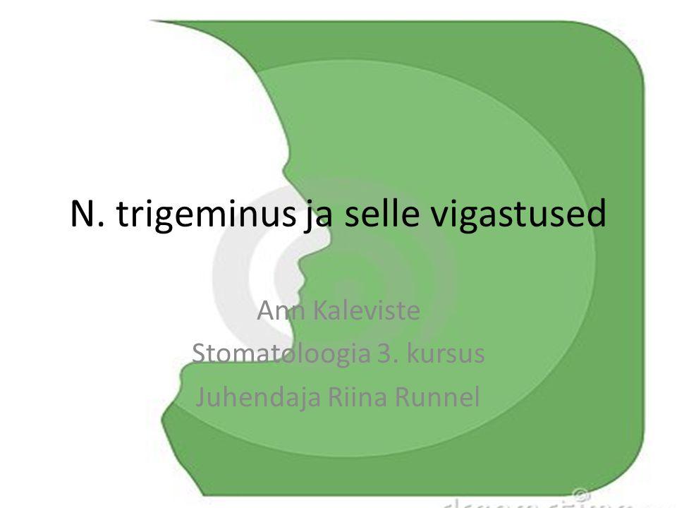 N. trigeminus ja selle vigastused