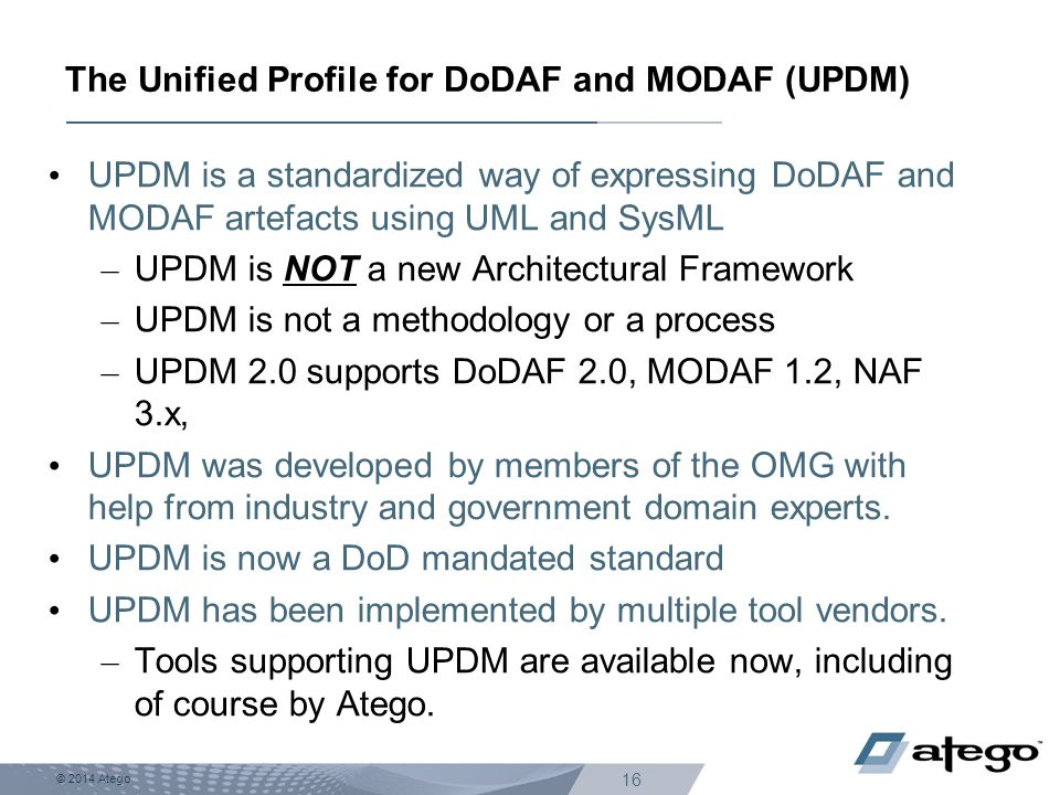 The Unified Profile for DoDAF and MODAF (UPDM)