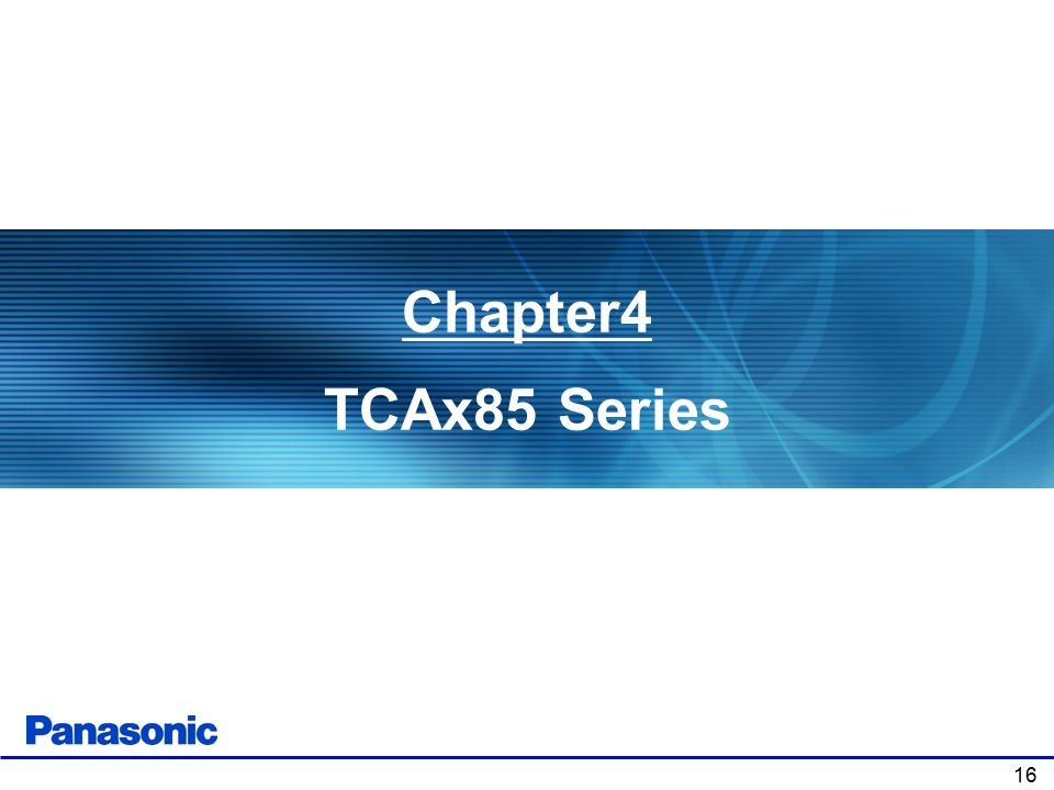 Chapter4 TCAx85 Series Chapter 1: Product Overview . 16