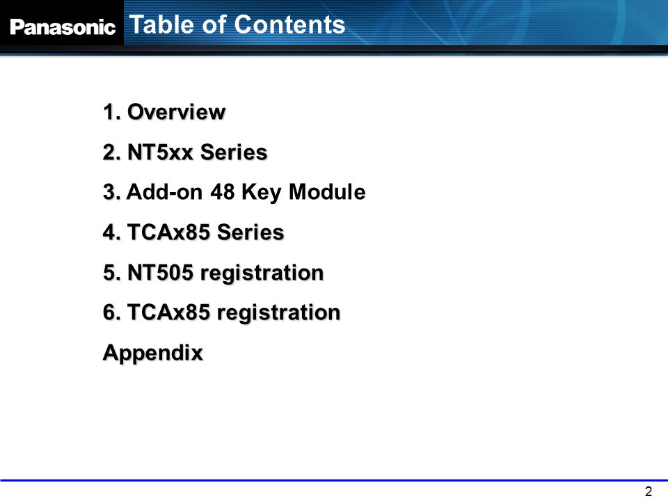 Table of Contents 1. Overview 2. NT5xx Series 3. Add-on 48 Key Module