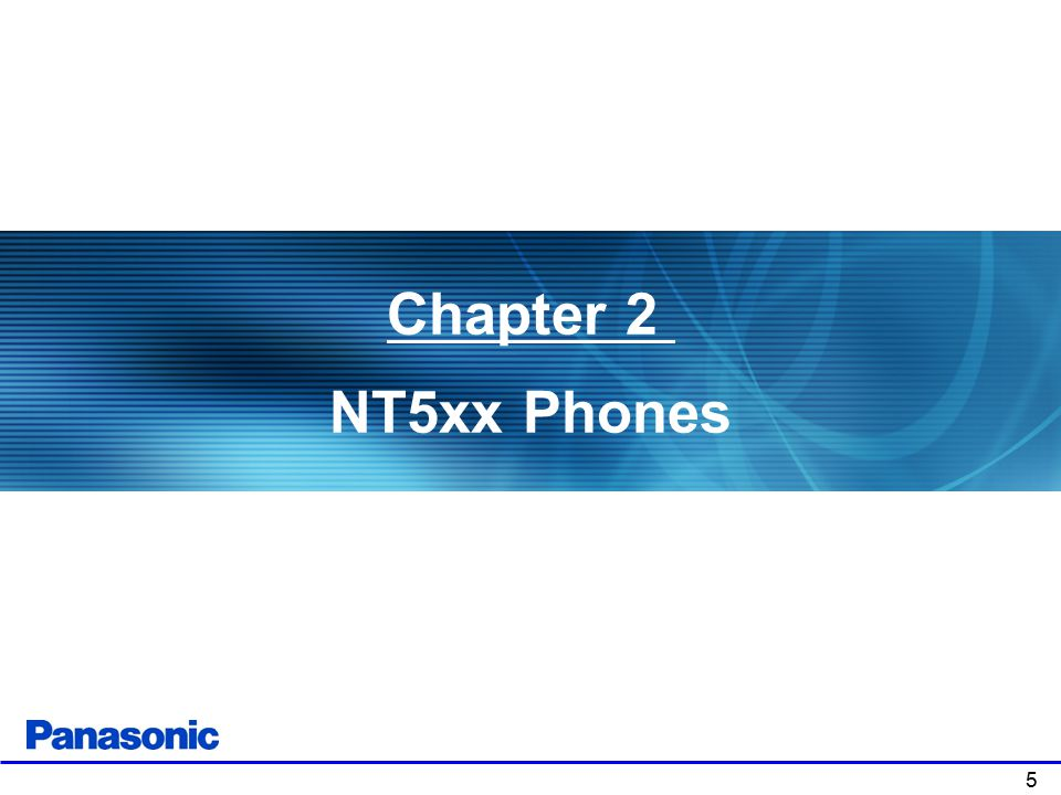 Chapter 2 NT5xx Phones Chapter 1: Product Overview . 5