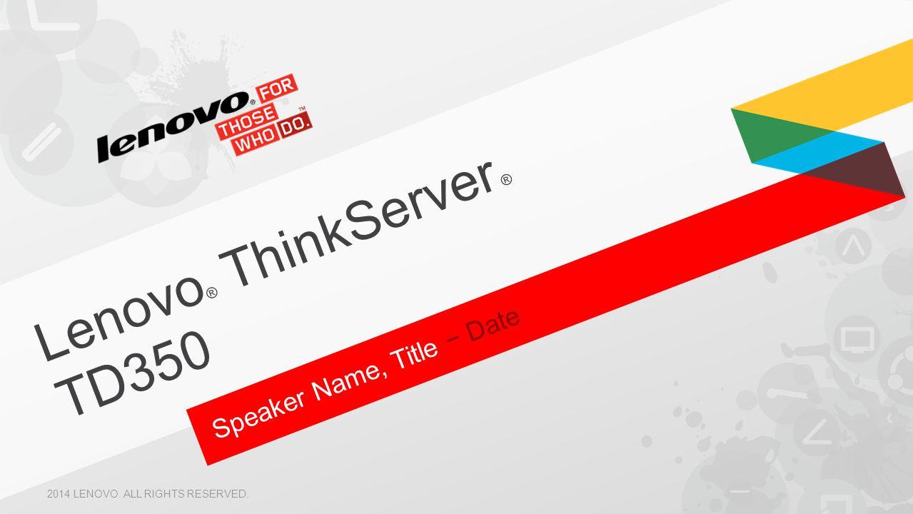 Lenovo® ThinkServer ® TD350