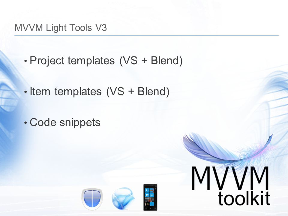 Project templates (VS + Blend) Item templates (VS + Blend)