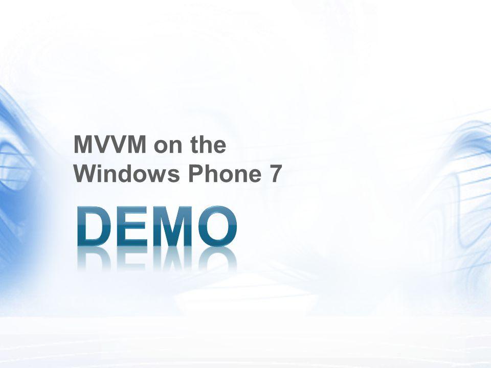 MVVM on the Windows Phone 7