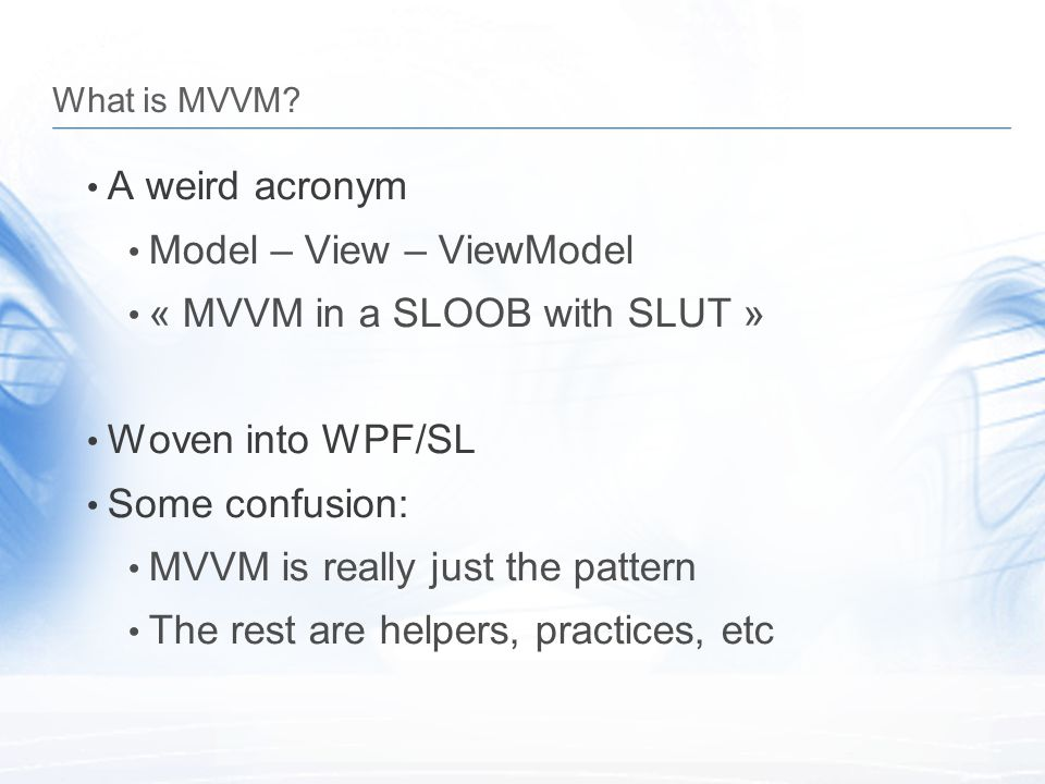 Model – View – ViewModel « MVVM in a SLOOB with SLUT »