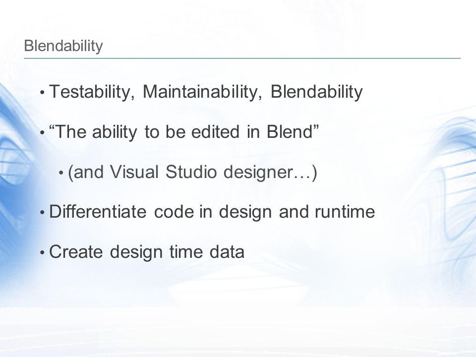 Testability, Maintainability, Blendability