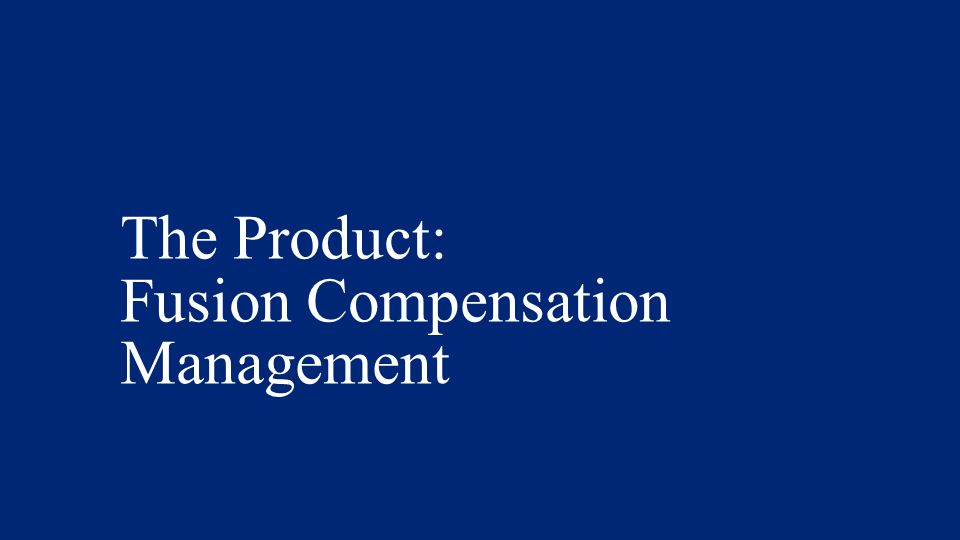The Product: Fusion Compensation Management
