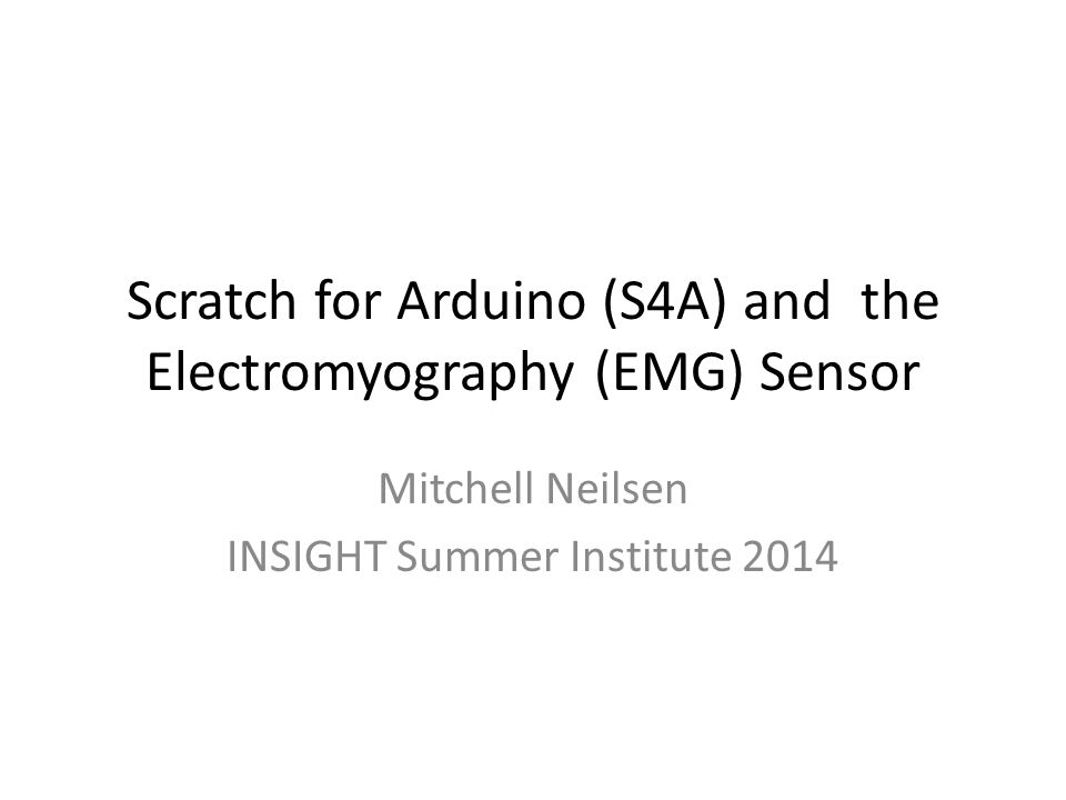 Scratch for Arduino (S4A) and the Electromyography (EMG) Sensor